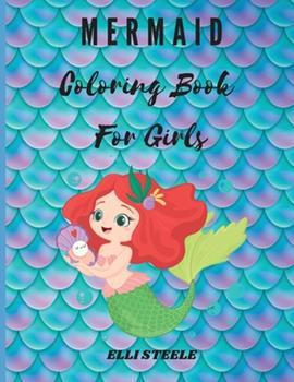 Paperback Mermaid Coloring Book For Girls: Awesome Coloring Book with Mermaids Book