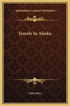 Hardcover Travels in Alask Book