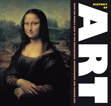 History of Art: From the Middles Ages, to Renaissance, Impressionism and Modern Art 1844513297 Book Cover