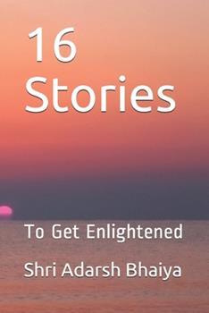 Paperback 16 Stories : To Get Enlightened Book