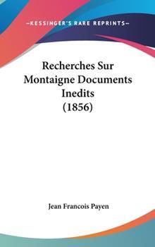 Hardcover Recherches Sur Montaigne Documents Inedits Book