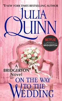 On the Way to the Wedding - Book #8 of the Bridgertons