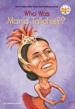 Who Was Maria Tallchief? - Book  of the Who Was/Is...?