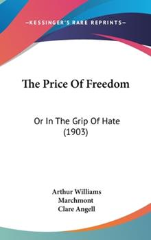 Hardcover The Price of Freedom : Or in the Grip of Hate (1903) Book