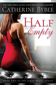 Half Empty: First Wives - Book #2 of the First Wives