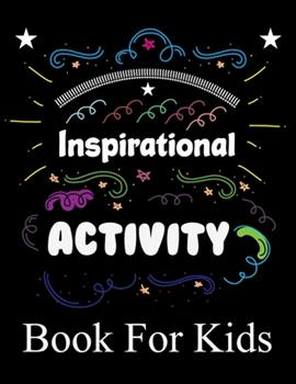 Paperback Inspirational Activity Book For Kids: Love Quotes Inspirational Coloring Book