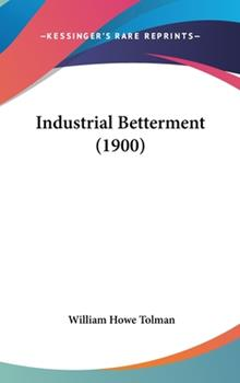 Hardcover Industrial Betterment (1900) Book