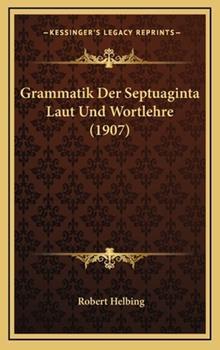 Hardcover Grammatik der Septuaginta Laut und Wortlehre Book