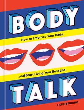Hardcover Body Talk: How to Embrace Your Body and Start Living Your Best Life Book