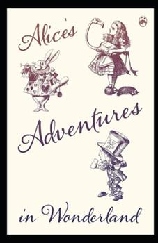 Paperback Alice's Adventures in Wonderland Illustrated Book