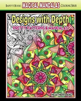 Paperback Designs With Depth: Pretty Patterns & Mandalas Book