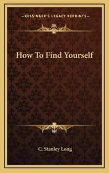 Hardcover How to Find Yourself Book