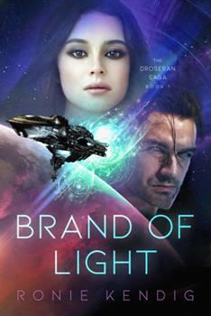 Brand of Light - Book #1 of the Droseran Saga