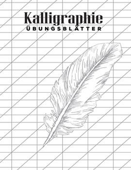 Paperback Kalligraphie �bungsbl�tter : Schreibheft Mit Sch�nschreiber Papier Zum �ben der Kunstvollen Sch�nschreiber Schrift [German] Book