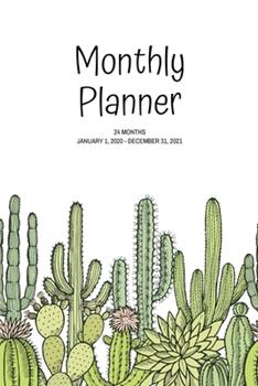 Paperback Monthly Planner : Cactus; 24 Months; January 1, 2020 - December 31, 2021; 6 X 9 Book