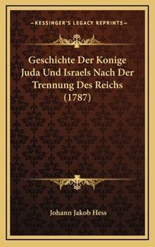 Hardcover Geschichte der Konige Juda und Israels Nach der Trennung des Reichs Book