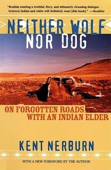 Neither Wolf Nor Dog: On Forgotten Roads With an Indian Elder - Book #1 of the Neither Wolf Nor Dog