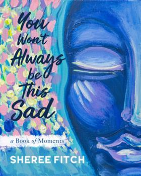 You Won't Always Be This Sad 1771088397 Book Cover
