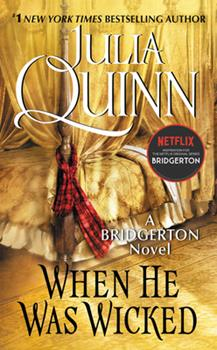 When He was Wicked - Book #6 of the Bridgertons