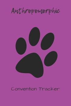 Paperback Anthropomorphic Convention Tracker : 6 X 9 Prompted Furry Fandom Journal Book