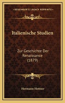 Hardcover Italienische Studien : Zur Geschichte der Renaissance (1879) Book