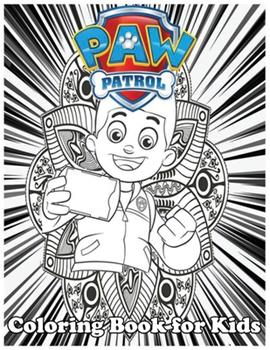 Paperback Coloring Book for Kids: Paw Patrol And Amazing 120 Pages Coloring Book large With illustrations Great Coloring Book for Boys, Girls, Toddlers, Book