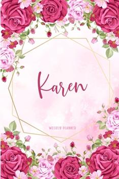Paperback Karen Weekly Planner: Organizer To Do List Academic Schedule Logbook Appointment Undated Personalized Personal Name Business Planners Record Remember Notes Pink Floral Gift Book