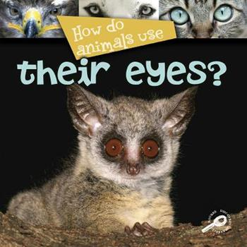 Library Binding How Do Animals Use Their Eyes? Book