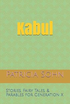 Paperback Kabul: Stories, Fairy Tales, & Parables for Generation X Book