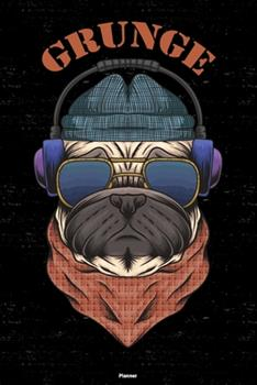 Paperback Grunge Planner : Grunge Dog Music Calendar 2020 - 6 X 9 Inch 120 Pages Gift Book