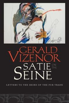 Satie on the Seine: Letters to the Heirs of the Fur Trade 0819579343 Book Cover