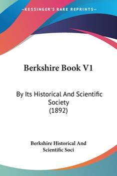 Paperback Berkshire Book V1 : By Its Historical and Scientific Society (1892) Book
