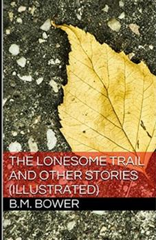 Paperback The Lonesome Trail and Other Stories Illustrated Book