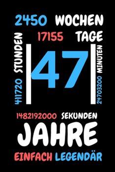 Paperback 47 Jahre Einfach Legend�r : Liniertes Geburtstag Birthday Oder G�stebuch Geschenk Liniert - Geburtstags Journal F�r M�nner und Frauen Mit Linien [German] Book