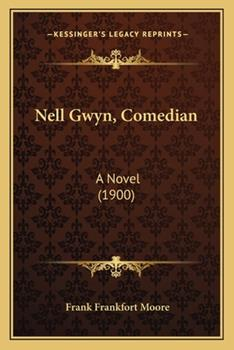Paperback Nell Gwyn, Comedian : A Novel (1900) Book