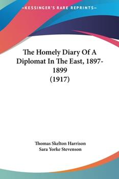 Hardcover The Homely Diary of a Diplomat in the East, 1897-1899 Book