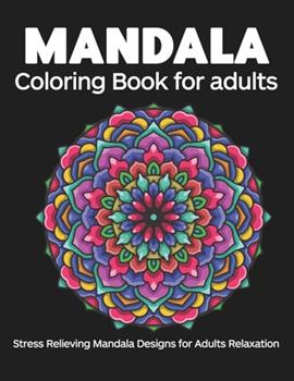Paperback Coloring Book for Adults : 50 Mandalas: Stress Relieving Mandala Designs for Adults Relaxation Book