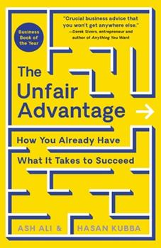 Hardcover The Unfair Advantage: How You Already Have What It Takes to Succeed Book