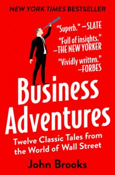 Paperback Business Adventures: Twelve Classic Tales from the World of Wall Street Book