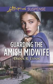 Guarding the Amish Midwife - Book #6 of the Amish Country Justice