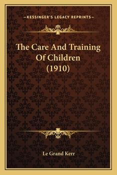 Paperback The Care and Training of Children Book
