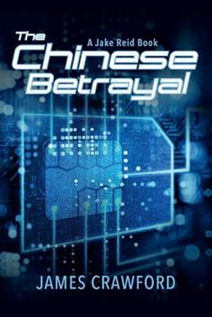 Chinese Betrayal: A Jake Reid Book 1098315693 Book Cover