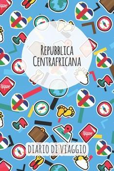 Paperback Repubblica Centrafricana Diario Di Viaggio : Pianificatore Di Viaggio I Pianificatore Di Viaggio Su Strada I Diario a Griglia a Punti I Taccuino I Diario Tascabile I Regalo per Backpacker [Italian] Book