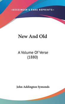 Hardcover New And Old: A Volume Of Verse (1880) Book
