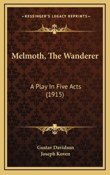 Hardcover Melmoth, the Wanderer : A Play in Five Acts (1915) Book