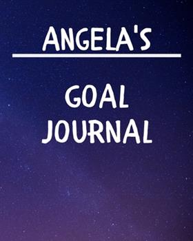 Paperback Angela's Goal Journal : 2020 New Year Planner Goal Journal Gift for Angela / Notebook / Diary / Unique Greeting Card Alternative Book