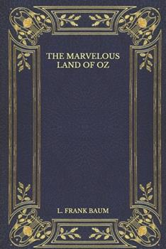 Paperback The Marvelous Land of Oz Book