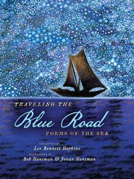Hardcover Traveling the Blue Road: Poems of the Sea Book