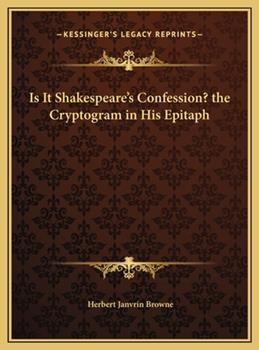 Hardcover Is It Shakespeare's Confession? the Cryptogram in His Epitaph Book