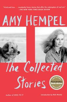 The Collected Stories of Amy Hempel 0743289463 Book Cover